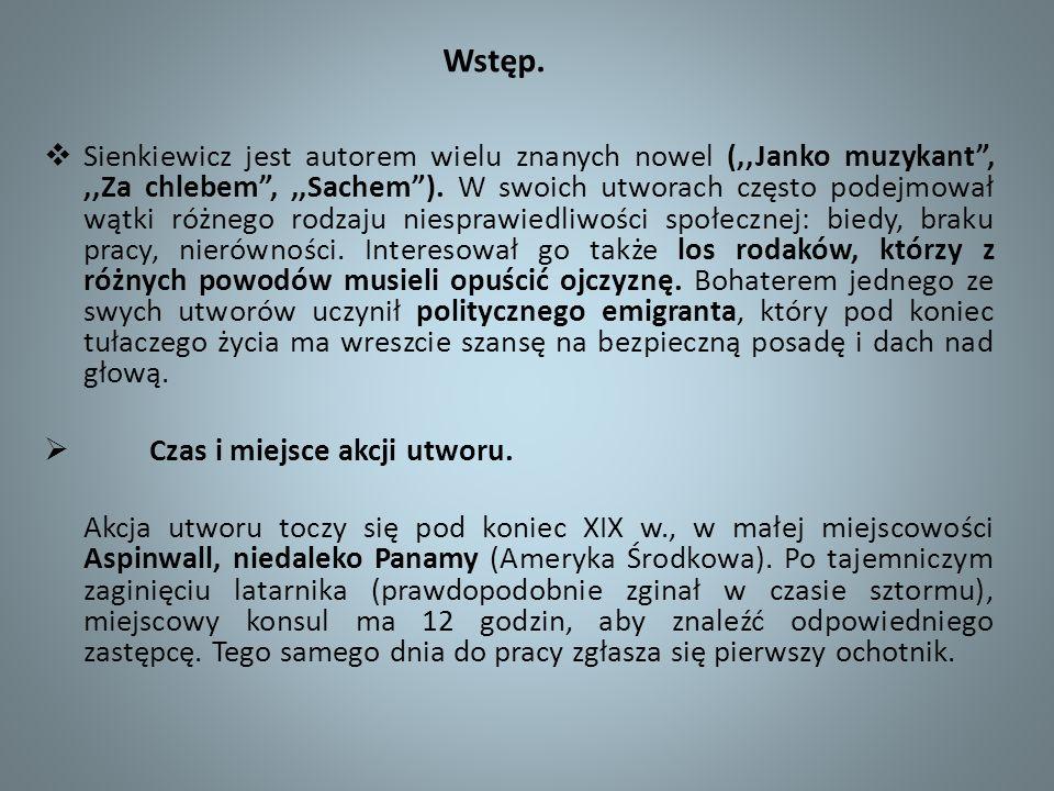Wstęp. Sienkiewicz jest autorem wielu znanych nowel (,,Janko muzykant,,,Za chlebem,,,Sachem). W swoich utworach często podejmował wątki różnego rodzaj