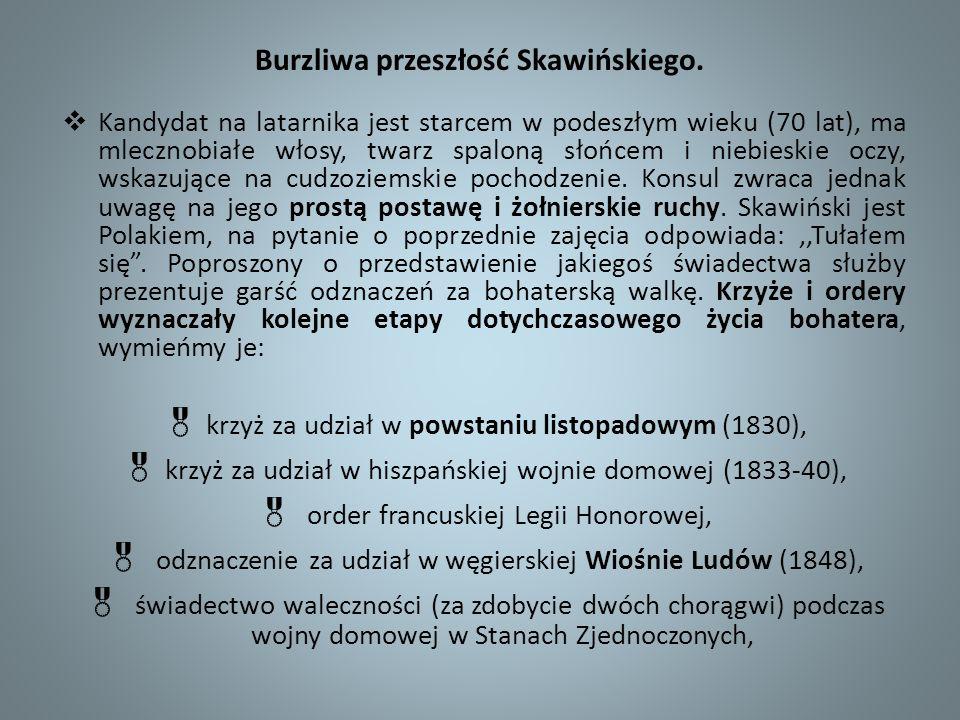 Burzliwa przeszłość Skawińskiego. Kandydat na latarnika jest starcem w podeszłym wieku (70 lat), ma mlecznobiałe włosy, twarz spaloną słońcem i niebie