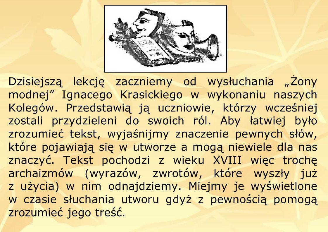 Satyry oświeceniowe, a więc te tworzone również przez Krasickiego, były skierowane nie przeciwko konkretnym ludziom, lecz przeciw ich wadom.