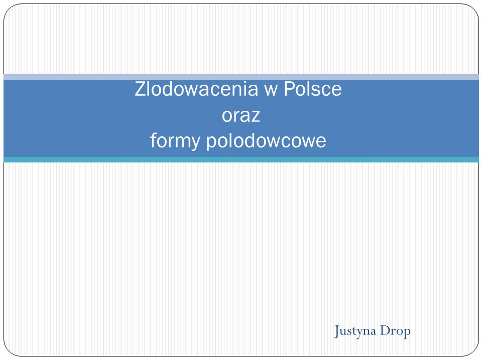 Rzeźba młodoglacjalna Rzeźba młodoglacjalna - typ rzeźby terenu powstały i ukształtowany w okresie ostatniego zlodowacenia plejstoceńskiego ( Wisły), Ten typ rzeźby zajmuje 30% obszaru Polski - niziny nadmorskie, pas pojezierzy, oraz wysoczyzny jeziorne, Cechą obszaru o rzeźbie młodoglacjalnej jest wyraźny układ pasowy rzeźby oraz duża liczba jezior moreny dennej i czołowej (tak zwane jeziora morenowe), Rzeźba młodoglacjalna na północy Polski to występowanie form wypukłych oraz wklęsłych; W krajobrazie pojezierzy i pobrzeży spotykamy wysoczyzny moreny dennej (zbudowane z glin i piasku, żwirów oraz wszystkich materiałów skalnych naniesionych przez lądolód); za najwyższe wzniesienie podaje się Wieżycę (329 m n.p.m.), Dylewska Góra- 312 m n.p.m czy Szeskie Wzgórza- 309m n.p.m.
