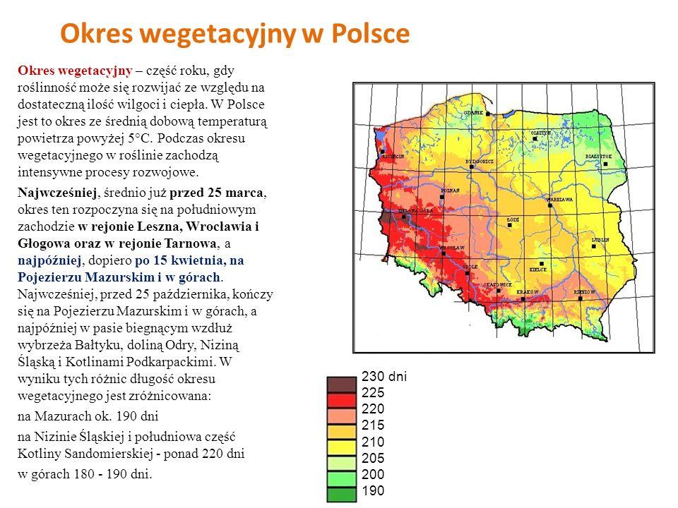 Okres wegetacyjny w Polsce Okres wegetacyjny – część roku, gdy roślinność może się rozwijać ze względu na dostateczną ilość wilgoci i ciepła. W Polsce