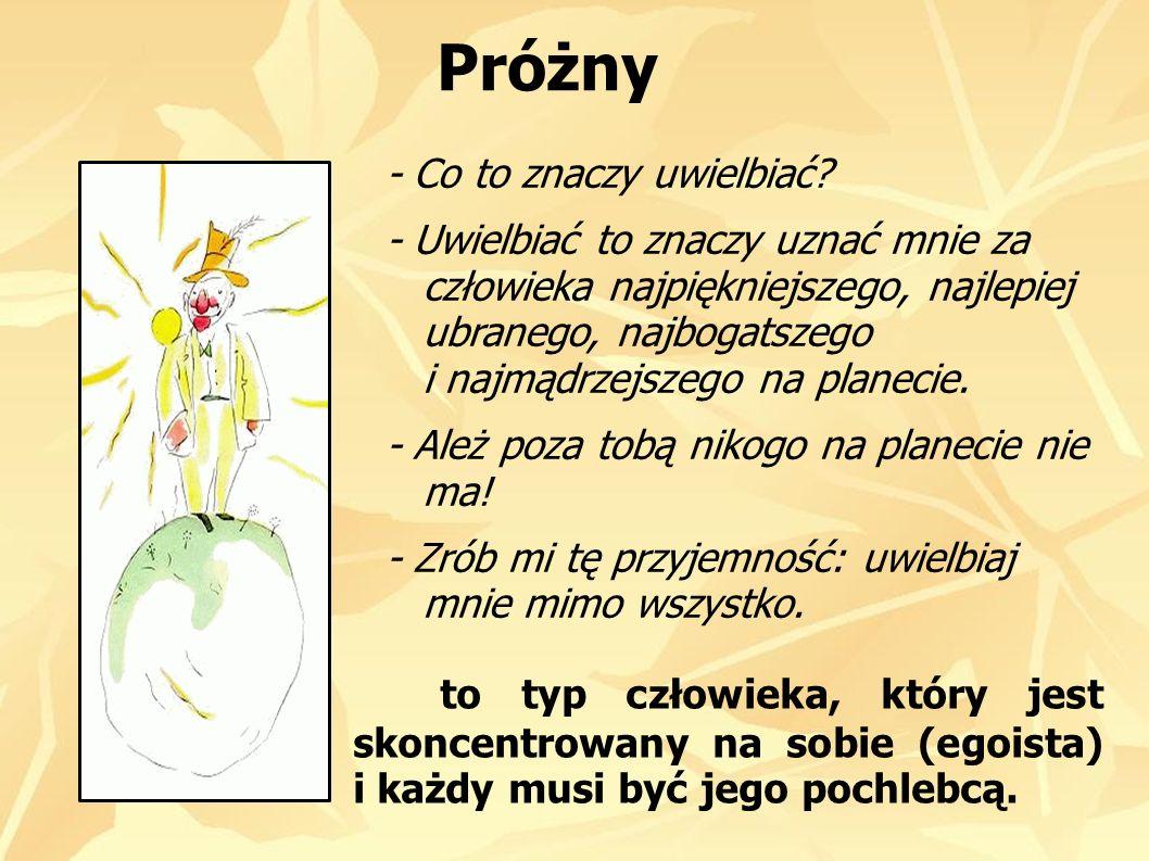 Pijak - Dlaczego pijesz.- spytał Mały Książę. - Aby zapomnieć - odpowiedział Pijak.