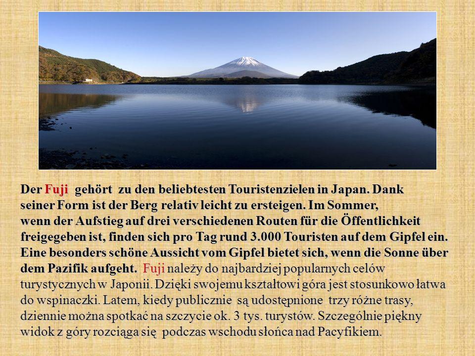 Der Fuji gehört zu den beliebtesten Touristenzielen in Japan. Dank seiner Form ist der Berg relativ leicht zu ersteigen. Im Sommer, wenn der Aufstieg