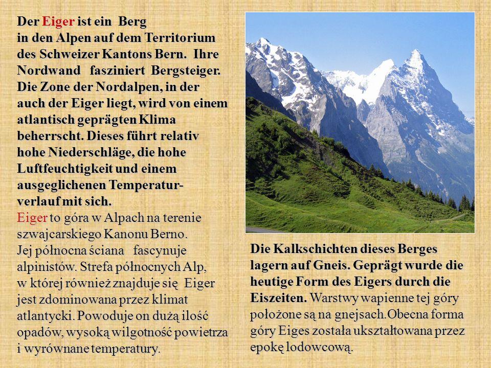 Der Eiger ist ein Berg in den Alpen auf dem Territorium des Schweizer Kantons Bern. Ihre Nordwand fasziniert Bergsteiger. Die Zone der Nordalpen, in d