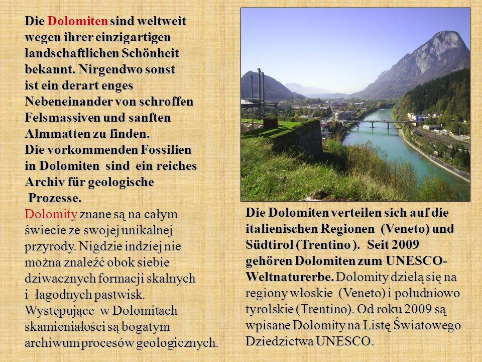 Die Dolomiten sind weltweit wegen ihrer einzigartigen landschaftlichen Schönheit bekannt. Nirgendwo sonst ist ein derart enges Nebeneinander von schro