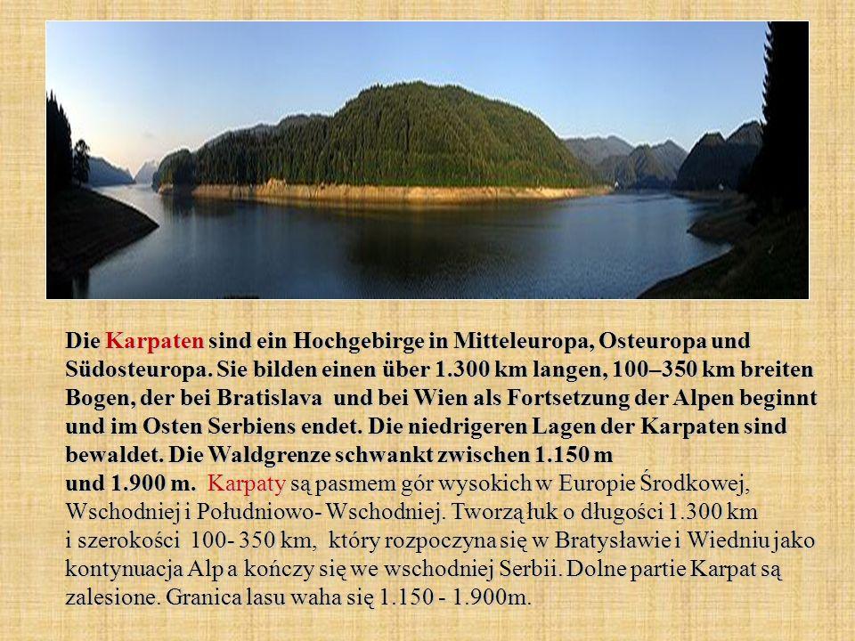 Die Karpaten sind ein Hochgebirge in Mitteleuropa, Osteuropa und Südosteuropa. Sie bilden einen über 1.300 km langen, 100–350 km breiten Bogen, der be