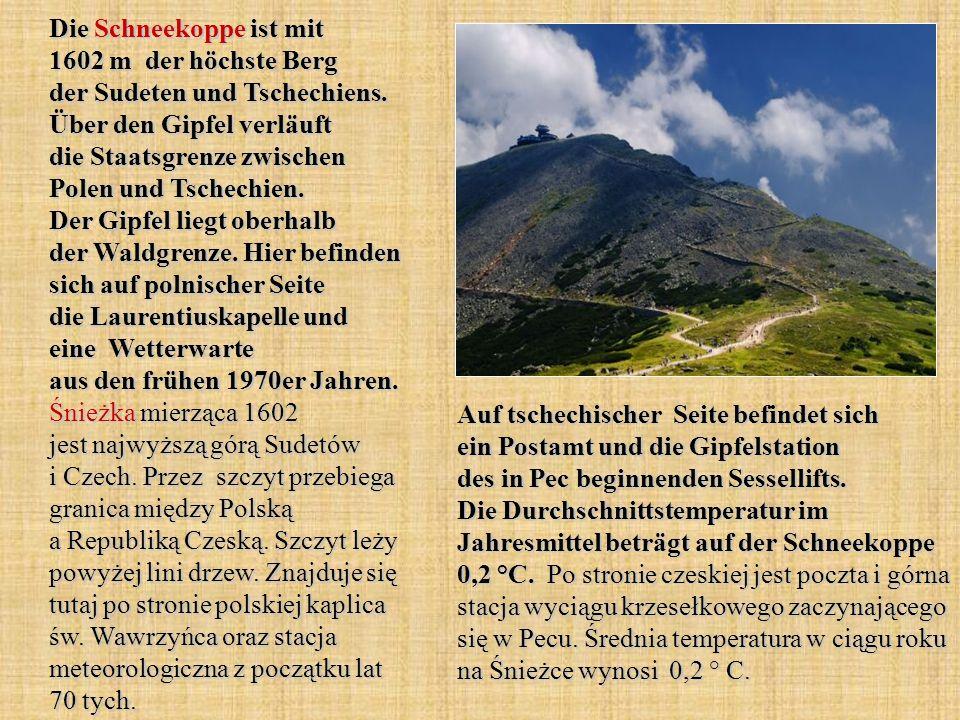 Die Schneekoppe ist mit 1602 m der höchste Berg der Sudeten und Tschechiens. Über den Gipfel verläuft die Staatsgrenze zwischen Polen und Tschechien.
