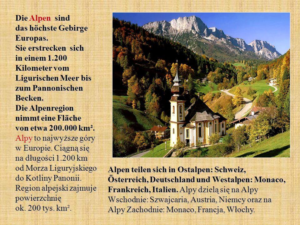 Die Alpen sind das höchste Gebirge Europas. Sie erstrecken sich in einem 1.200 Kilometer vom Ligurischen Meer bis zum Pannonischen Becken. Die Alpenre