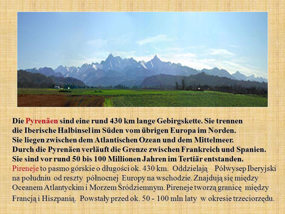 Die Pyrenäen sind eine rund 430 km lange Gebirgskette. Sie trennen die Iberische Halbinsel im Süden vom übrigen Europa im Norden. Sie liegen zwischen