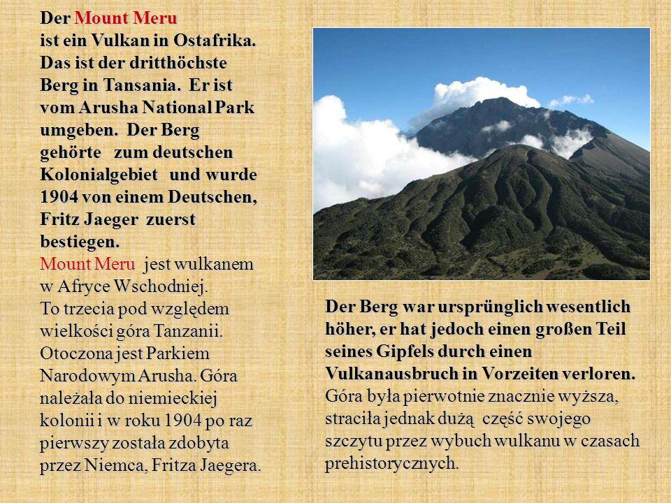 Der Mount Meru ist ein Vulkan in Ostafrika. Das ist der dritthöchste Berg in Tansania. Er ist vom Arusha National Park umgeben. Der Berg gehörte zum d