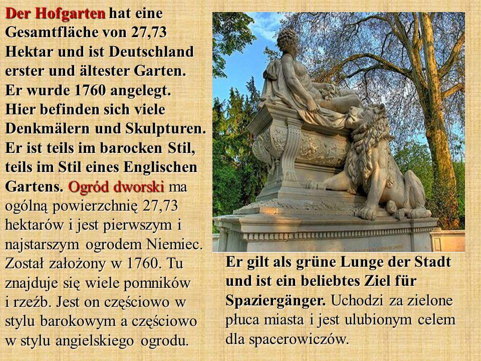 Der Hofgarten hat eine Gesamtfläche von 27,73 Hektar und ist Deutschland erster und ältester Garten. Er wurde 1760 angelegt. Hier befinden sich viele