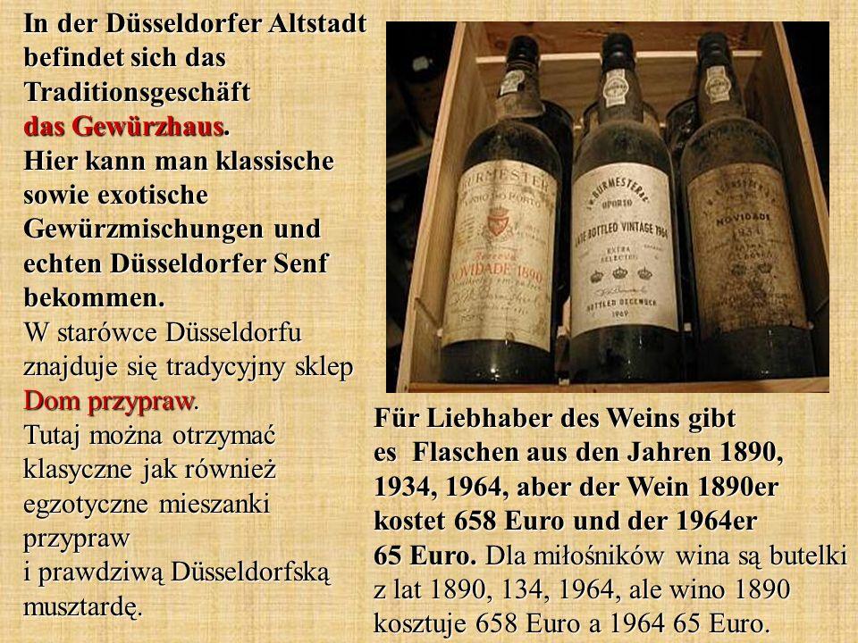 Für Liebhaber des Weins gibt es Flaschen aus den Jahren 1890, 1934, 1964, aber der Wein 1890er kostet 658 Euro und der 1964er 65 Euro. Dla miłośników