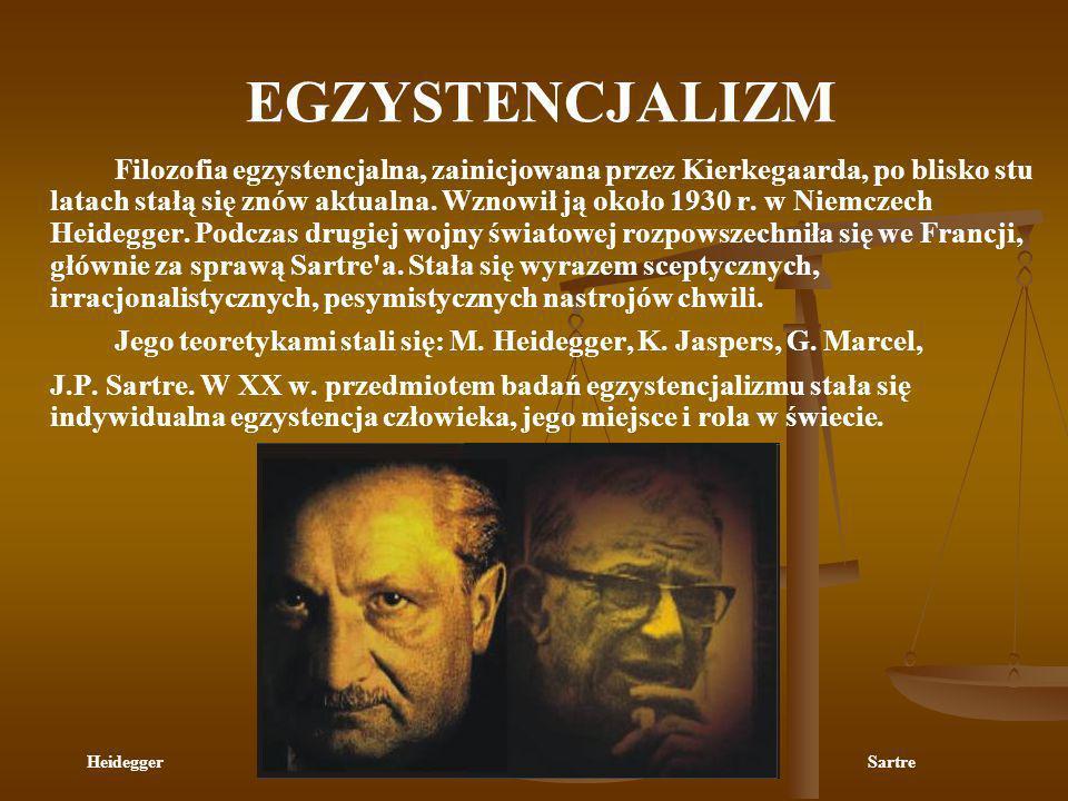 EGZYSTENCJALIZM Filozofia egzystencjalna, zainicjowana przez Kierkegaarda, po blisko stu latach stałą się znów aktualna. Wznowił ją około 1930 r. w Ni
