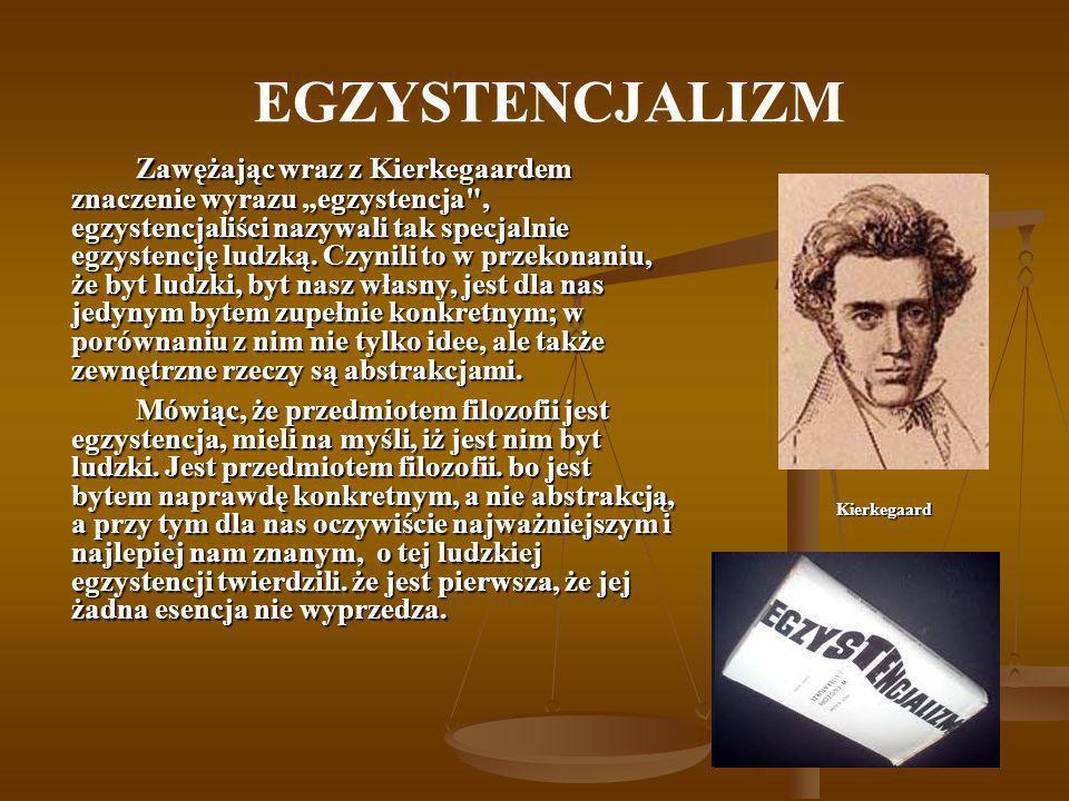 EGZYSTENCJALIZM Zawężając wraz z Kierkegaardem znaczenie wyrazu egzystencja