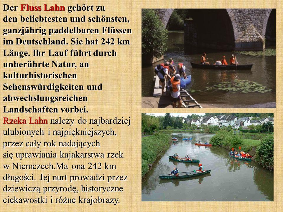 Der Fluss Lahn gehört zu den beliebtesten und schönsten, ganzjährig paddelbaren Flüssen im Deutschland. Sie hat 242 km Länge. Ihr Lauf führt durch unb
