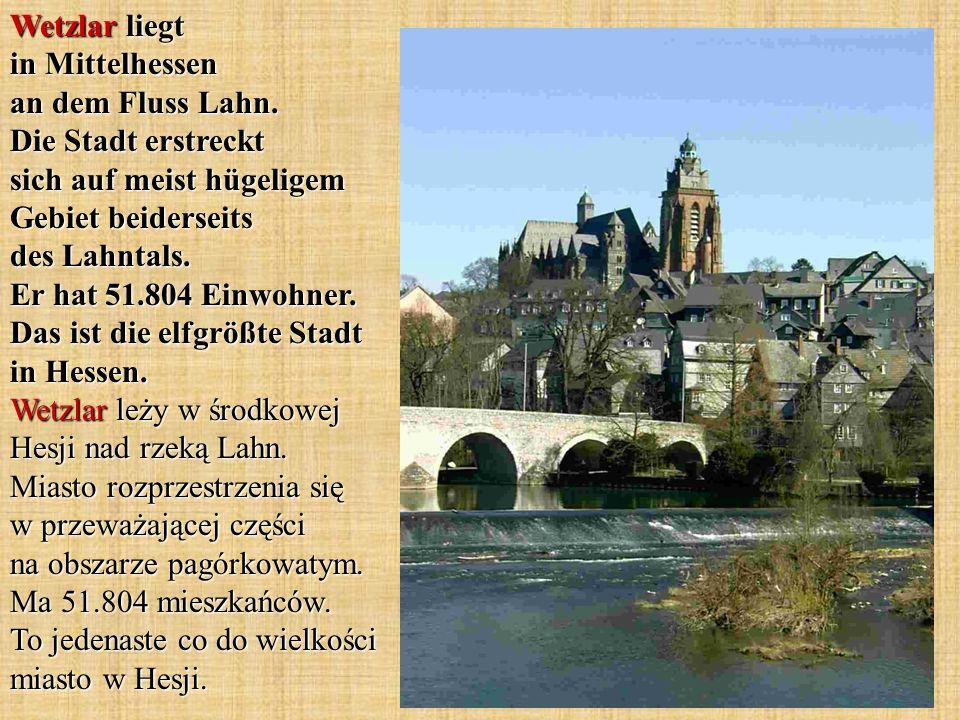 Wetzlar liegt in Mittelhessen an dem Fluss Lahn. Die Stadt erstreckt sich auf meist hügeligem Gebiet beiderseits des Lahntals. Er hat 51.804 Einwohner