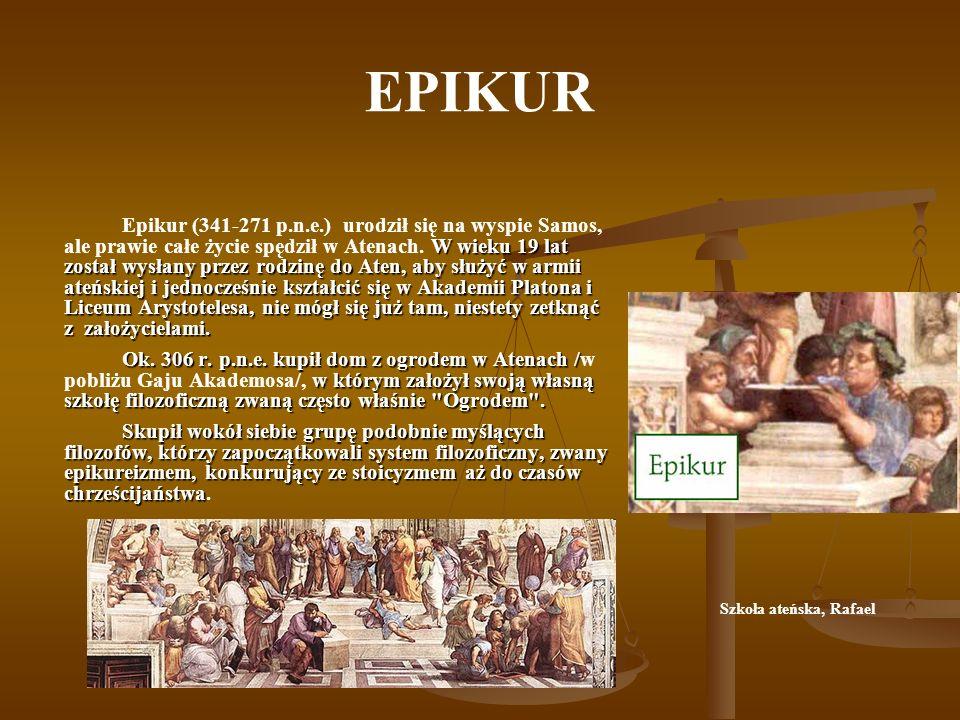EPIKUR W wieku 19 lat został wysłany przez rodzinę do Aten, aby służyć w armii ateńskiej i jednocześnie kształcić się w Akademii Platona i Liceum Arys