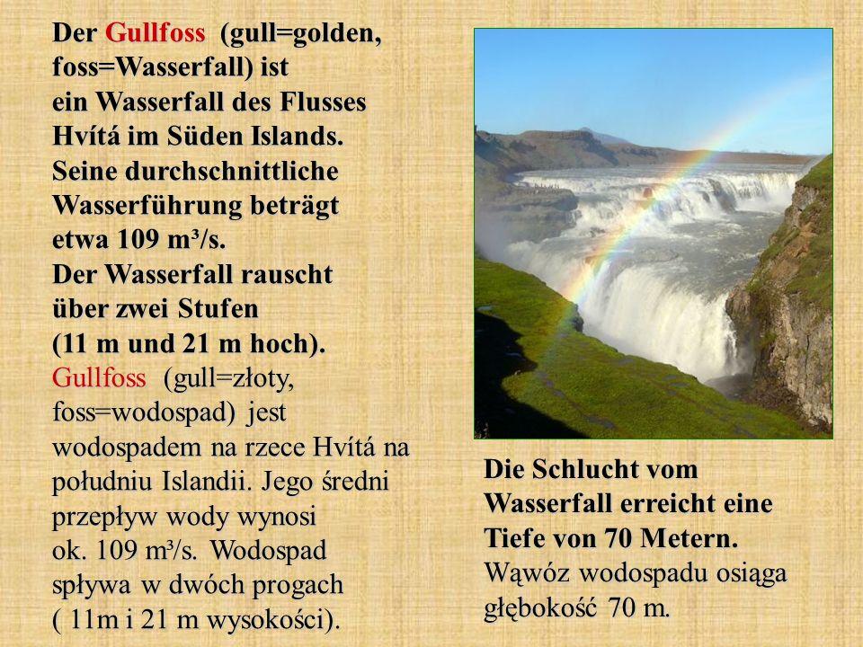 Der Gullfoss (gull=golden, foss=Wasserfall) ist ein Wasserfall des Flusses Hvítá im Süden Islands. Seine durchschnittliche Wasserführung beträgt etwa