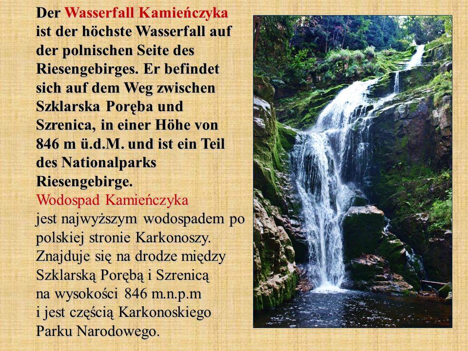 Der Wasserfall Kamieńczyka ist der höchste Wasserfall auf der polnischen Seite des Riesengebirges. Er befindet sich auf dem Weg zwischen Szklarska Por