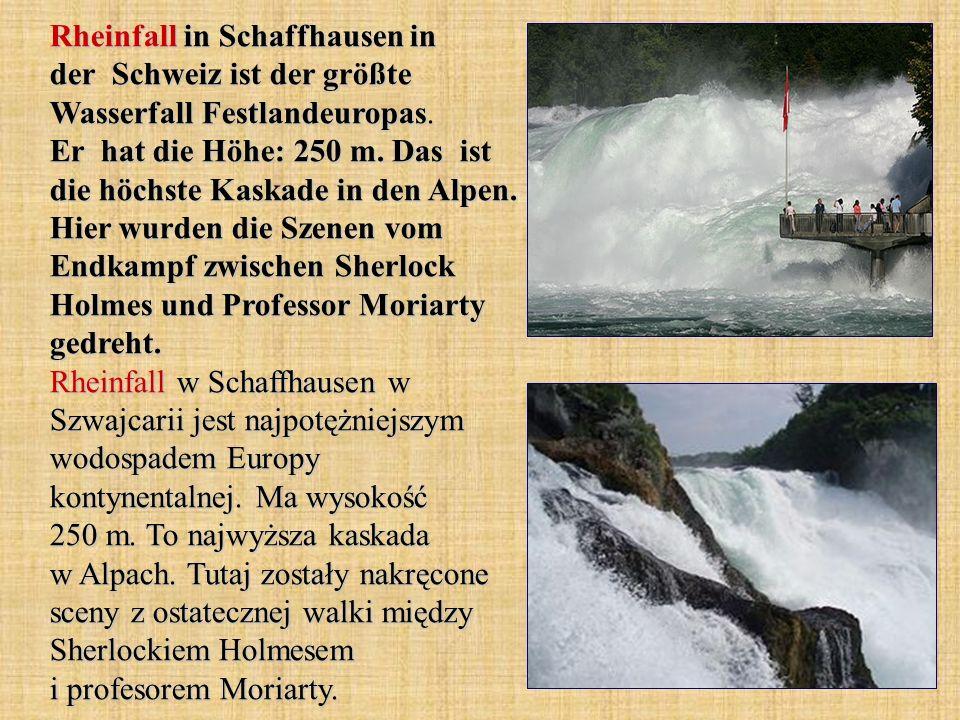 Rheinfall in Schaffhausen in der Schweiz ist der größte Wasserfall Festlandeuropas. Er hat die Höhe: 250 m. Das ist die höchste Kaskade in den Alpen.