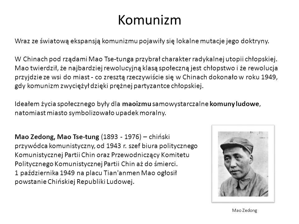 Komunizm Maoizm w wersji skrajnej został urzeczywistniony przez komunistów kambodżańskich - Czerwonych Khmerów - którzy rządzili w Kambodży w latach 1975-1979.