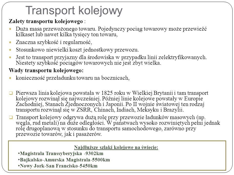 Transport kolejowy Zalety transportu kolejowego : Duża masa przewożonego towaru.