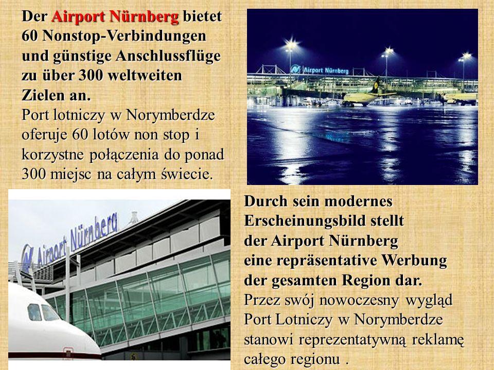 Der Airport Nürnberg bietet 60 Nonstop-Verbindungen und günstige Anschlussflüge zu über 300 weltweiten Zielen an.