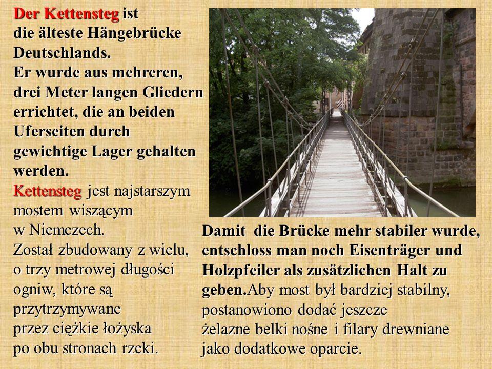 Der Kettensteg ist die älteste Hängebrücke Deutschlands.