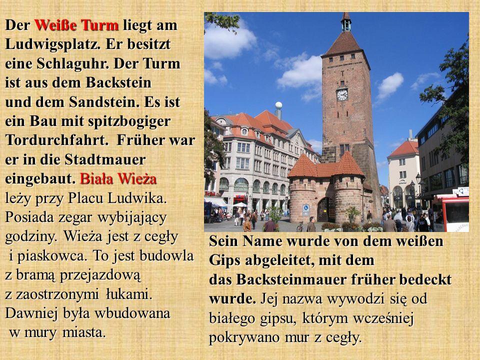 Der Weiße Turm liegt am Ludwigsplatz. Er besitzt eine Schlaguhr.