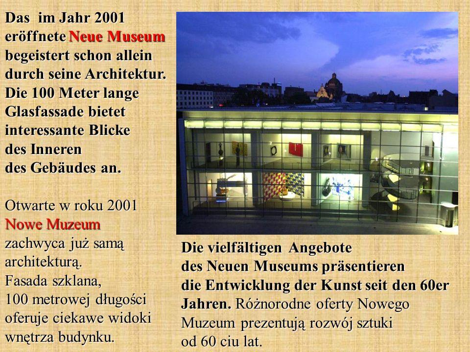 Die vielfältigen Angebote des Neuen Museums präsentieren die Entwicklung der Kunst seit den 60er Jahren.