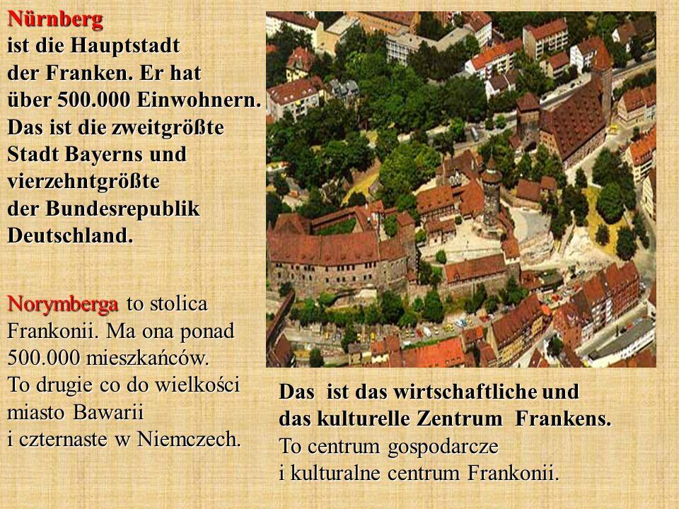 Nürnberg ist die Hauptstadt der Franken. Er hat über 500.000 Einwohnern.