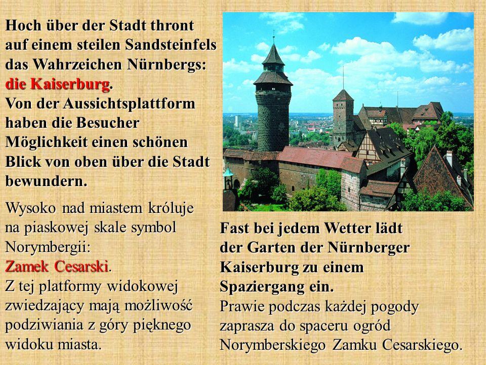 Hoch über der Stadt thront auf einem steilen Sandsteinfels das Wahrzeichen Nürnbergs: die Kaiserburg.