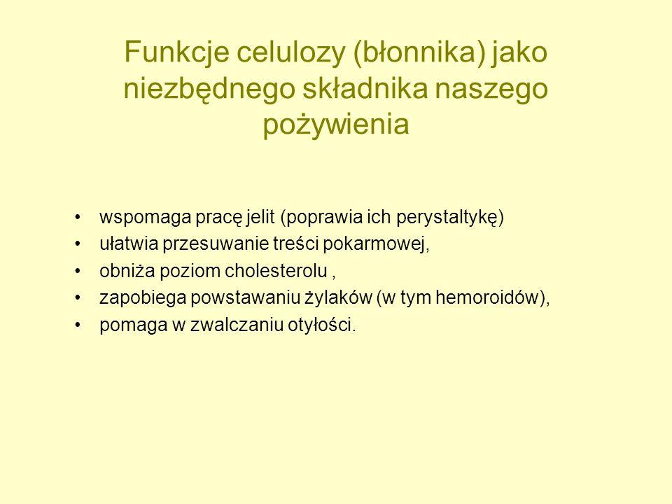 Funkcje celulozy (błonnika) jako niezbędnego składnika naszego pożywienia wspomaga pracę jelit (poprawia ich perystaltykę) ułatwia przesuwanie treści
