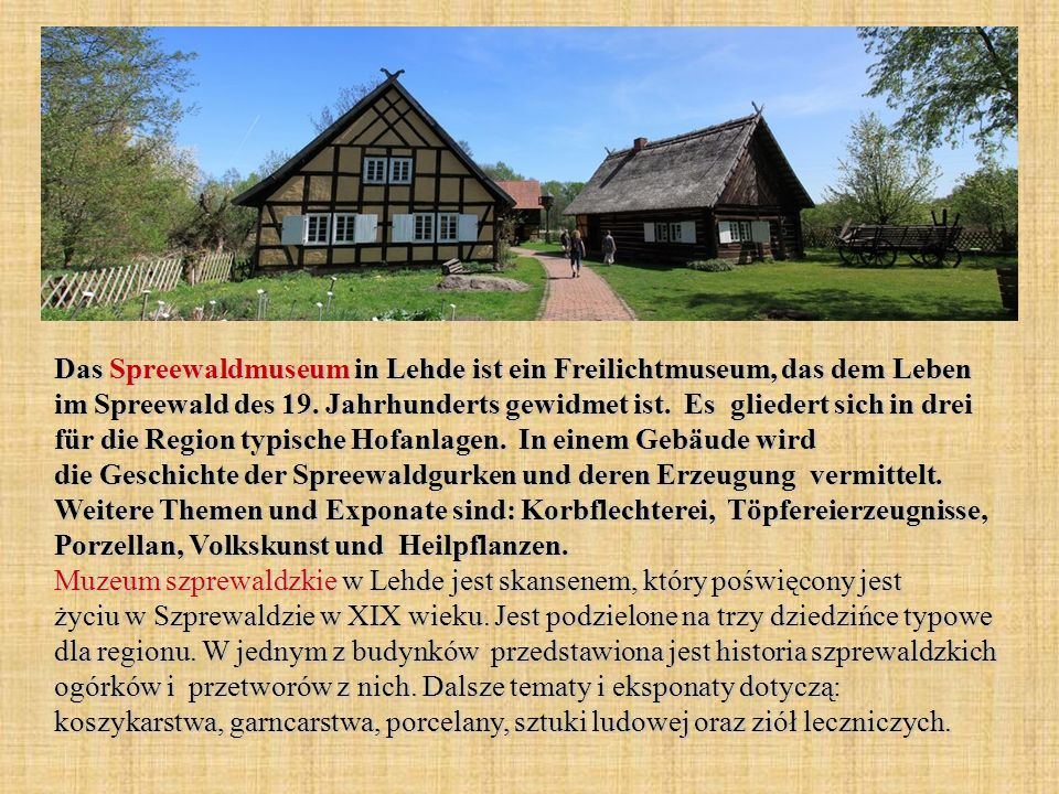 Das Spreewaldmuseum in Lehde ist ein Freilichtmuseum, das dem Leben im Spreewald des 19.