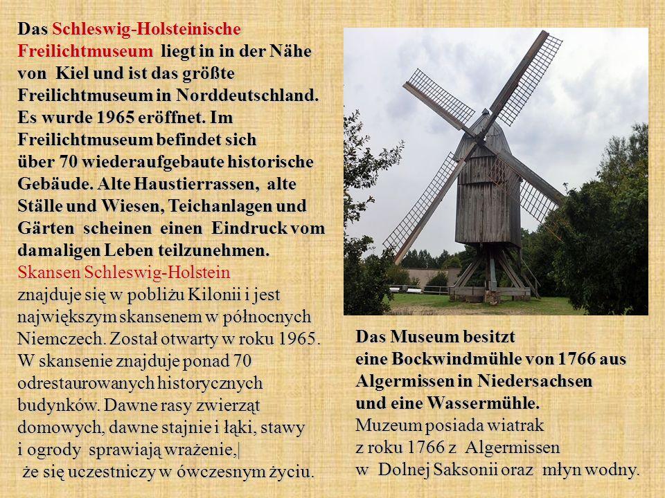 Das Schleswig-Holsteinische Freilichtmuseum liegt in in der Nähe von Kiel und ist das größte Freilichtmuseum in Norddeutschland.