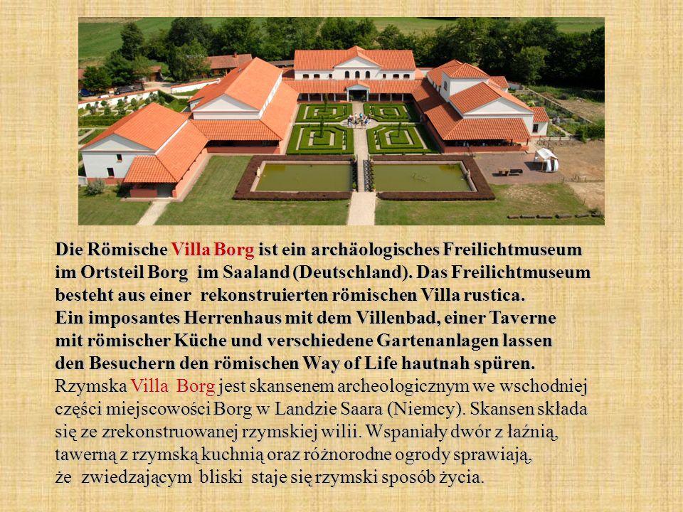 Die Römische Villa Borg ist ein archäologisches Freilichtmuseum im Ortsteil Borg im Saaland (Deutschland).