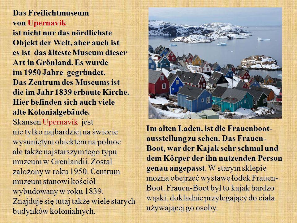 Das Freilichtmuseum von Upernavik ist nicht nur das nördlichste Objekt der Welt, aber auch ist es ist das älteste Museum dieser Art in Grönland.