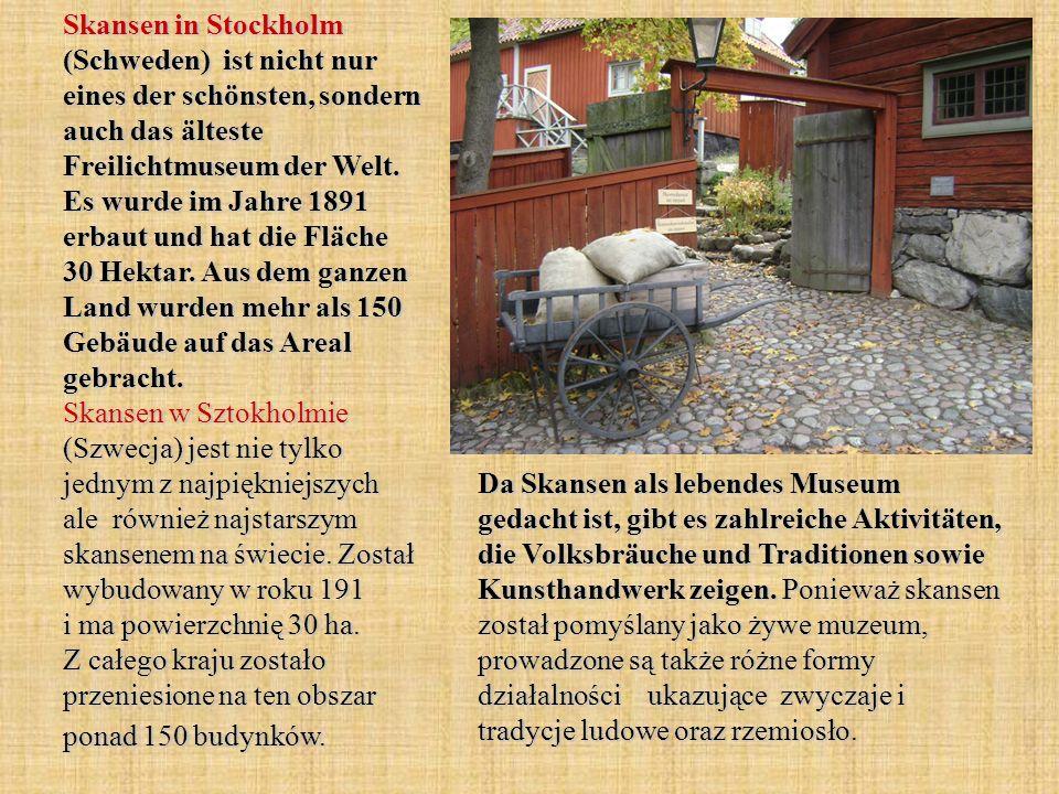 Skansen in Stockholm (Schweden) ist nicht nur eines der schönsten, sondern auch das älteste Freilichtmuseum der Welt.