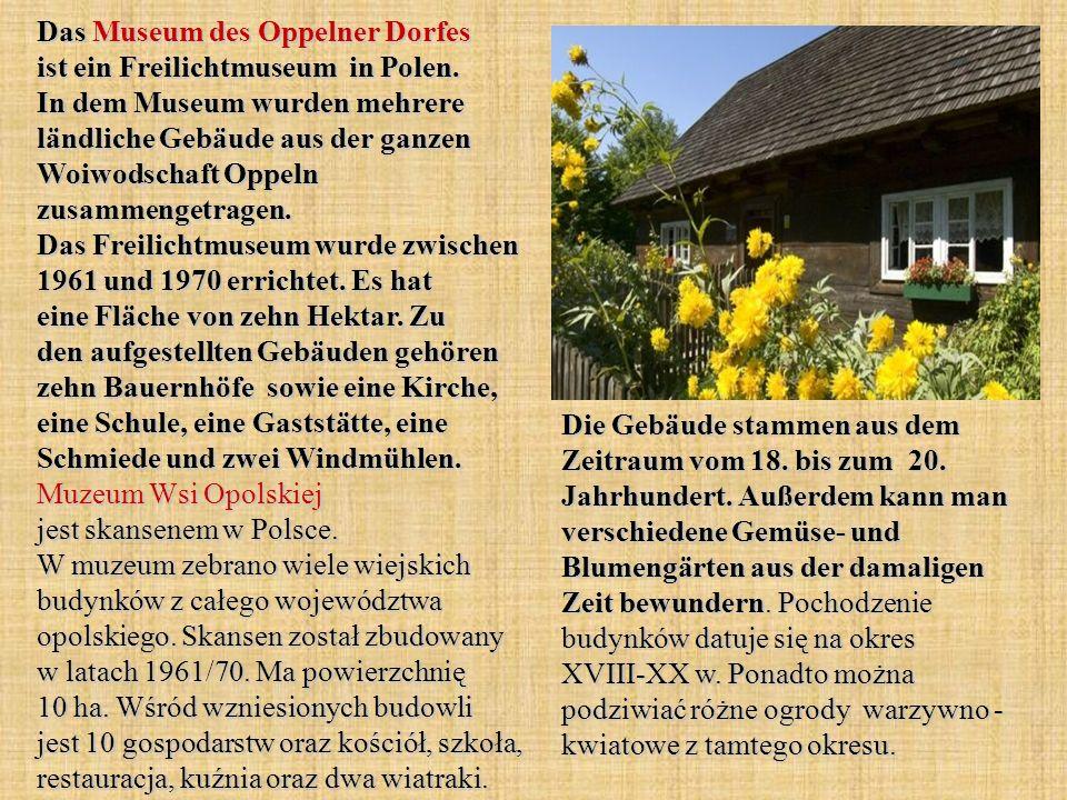 Das Museum des Oppelner Dorfes ist ein Freilichtmuseum in Polen.