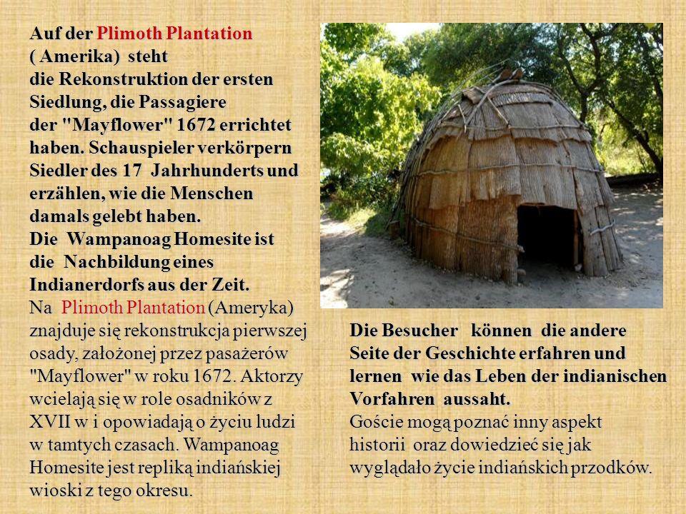Auf der Plimoth Plantation ( Amerika) steht die Rekonstruktion der ersten Siedlung, die Passagiere der Mayflower 1672 errichtet haben.