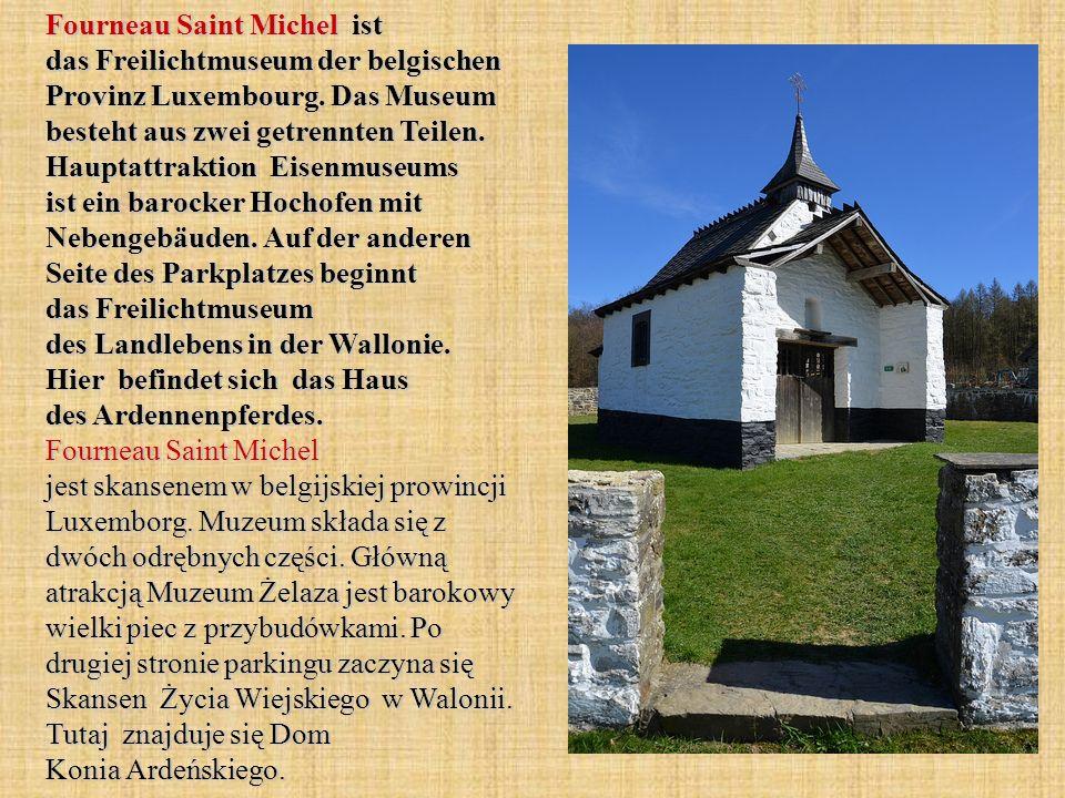 Fourneau Saint Michel ist das Freilichtmuseum der belgischen Provinz Luxembourg.