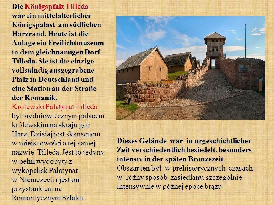 Die Königspfalz Tilleda war ein mittelalterlicher Königspalast am südlichen Harzrand.