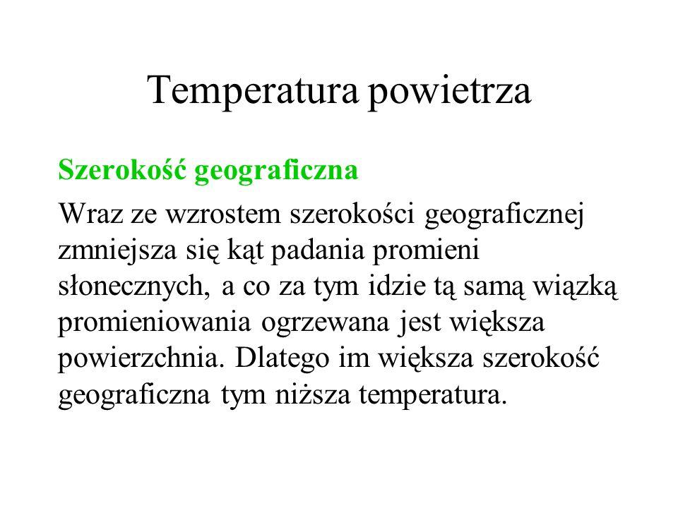 Temperatura powietrza Wysokość nad poziomem morza Wraz ze wzrostem wysokości temperatura spada średnio o 0,6°C na 100 m.