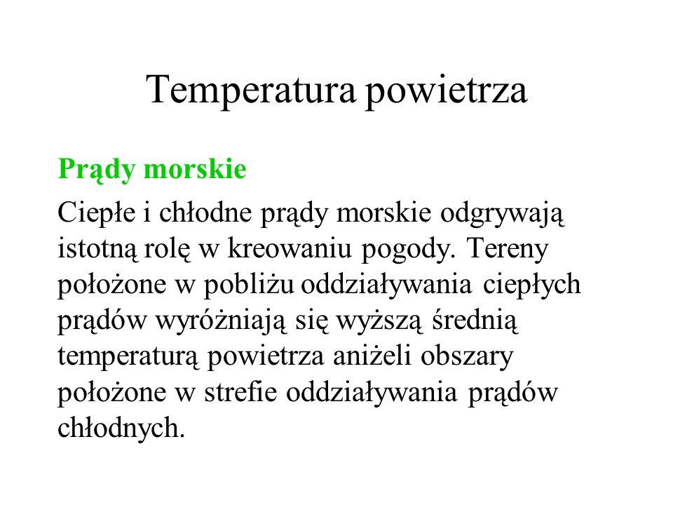 Temperatura powietrza Średnie temperatury roczne Źródło: http://www.wiking.edu.pl/upload/geografia/images/swiat_srednie_temperatury_roku.gif