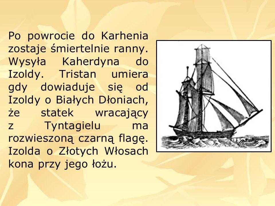 Po powrocie do Karhenia zostaje śmiertelnie ranny.