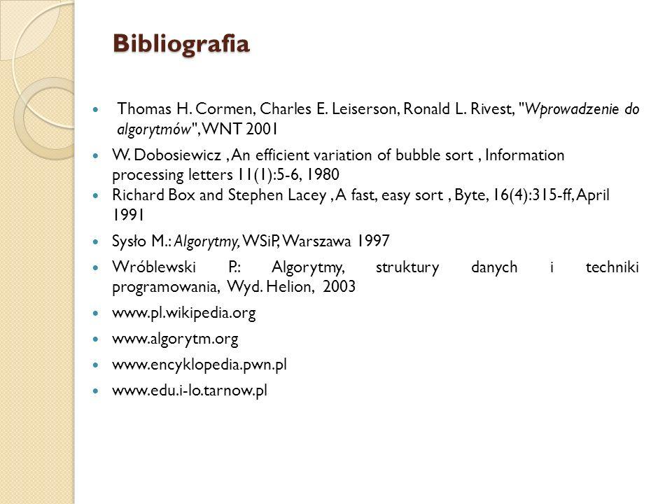 Bibliografia Thomas H. Cormen, Charles E. Leiserson, Ronald L. Rivest,