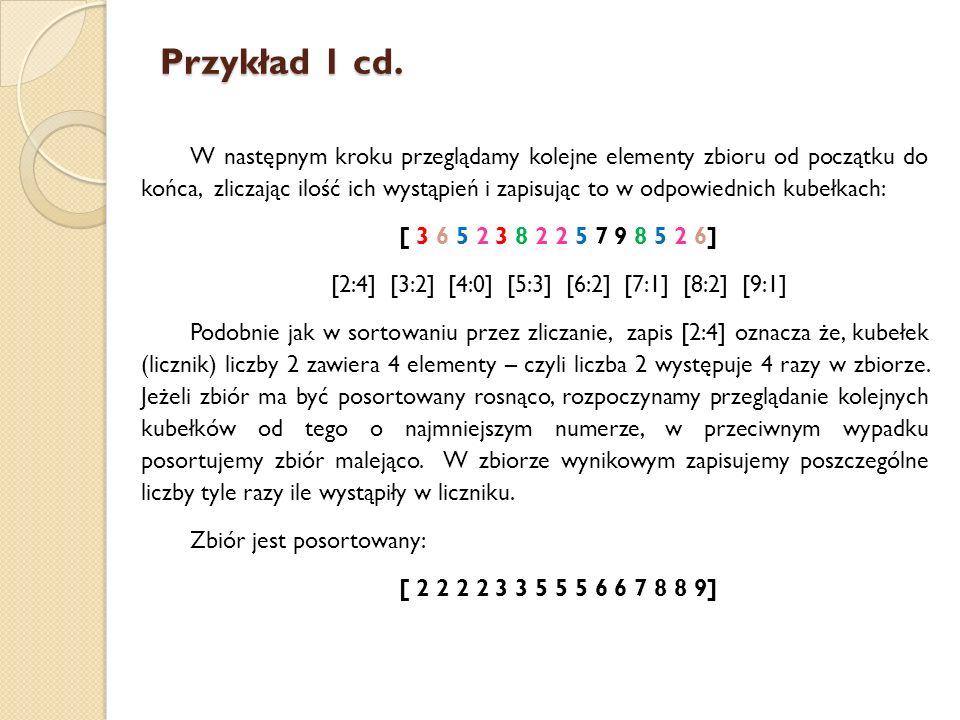 Przykład 1 cd. W następnym kroku przeglądamy kolejne elementy zbioru od początku do końca, zliczając ilość ich wystąpień i zapisując to w odpowiednich
