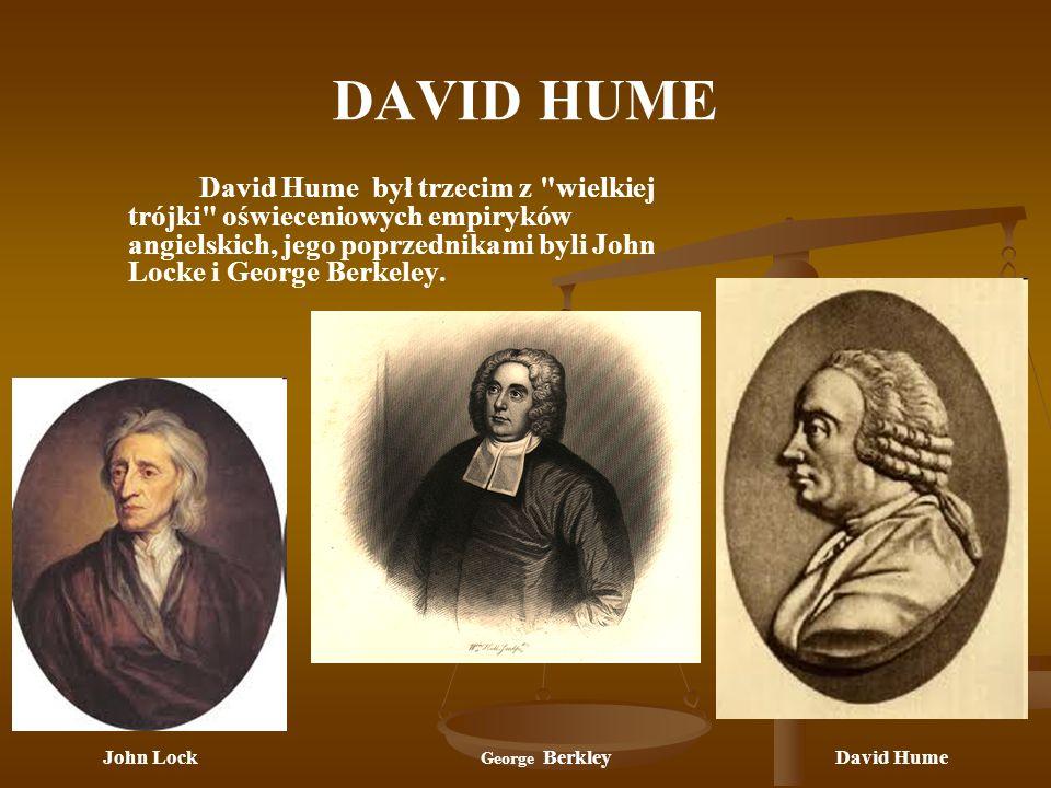 DAVID HUME David Hume był trzecim z