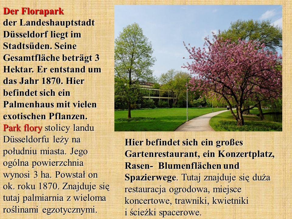 Der Florapark der Landeshauptstadt Düsseldorf liegt im Stadtsüden. Seine Gesamtfläche beträgt 3 Hektar. Er entstand um das Jahr 1870. Hier befindet si