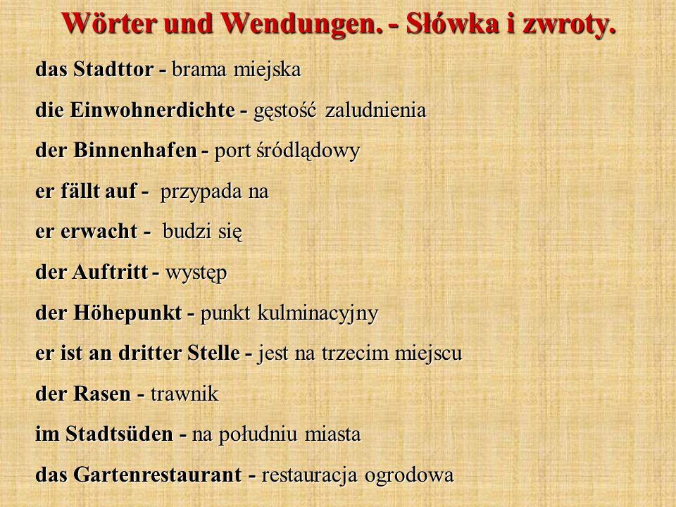 Wörter und Wendungen. - Słówka i zwroty. das Stadttor - brama miejska die Einwohnerdichte - gęstość zaludnienia der Binnenhafen - port śródlądowy er f